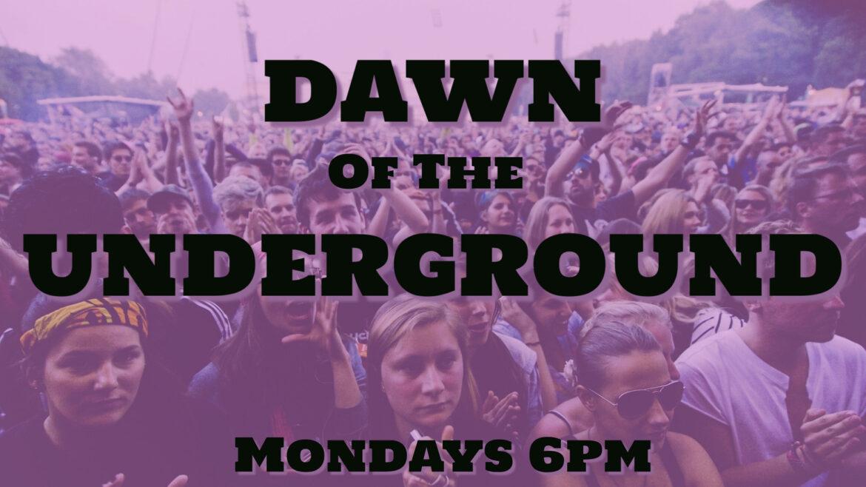 Dawn of the Underground